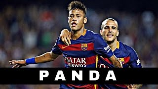 NEYMAR JR - PANDA | ultimate skills and goals | 2016 | HD |