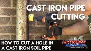 how to drill a hole in a cast iron soil pipe