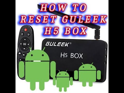 How to Make a Factory Reset on Guleek H5 Box Android Smart TV