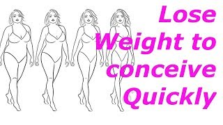 Lose weight to conceive Quickly 2018 60 pounds: How to make a baby in bed by being healthy