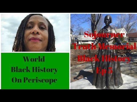 Sojourner Truth Memorial Northampton Mass Black HIstory Ep 5 #Periscope [Replay]