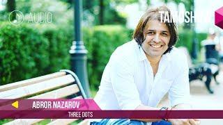 Audio: Abror Nazarov - Three Dots (2017)