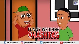FUNNY WEDDING HASHTAG; AKPORS COMEDY