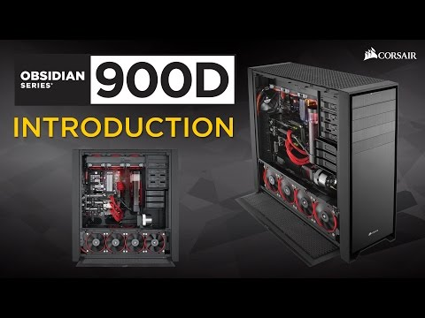Introducing the Obsidian Series 900D Super Tower PC Case