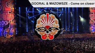 GOORAL & MAZOWSZE - Come on closer [DVD PROMO]