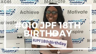 #010: JACK PETCHEY FOUNDATION'S 18TH BIRTHDAY.