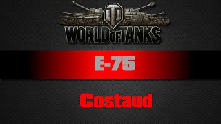 World of Tanks - E75 - Costaud