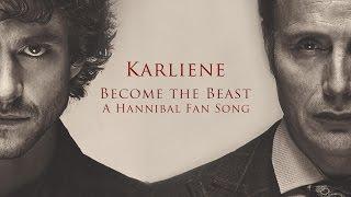 Download Lagu Karliene - Become the Beast - A Hannibal Fan Song Gratis STAFABAND