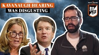 Kavanaugh Hearing Was DISGUSTING | The Matt Walsh Show Ep. 112