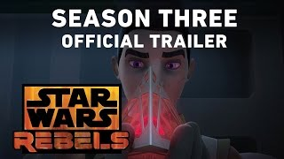 Star Wars Rebels Season Three Trailer (Official)