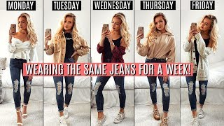 WEARING THE SAME JEANS FOR A WEEK!