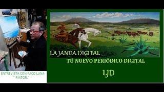 LA JANDA DIGITAL ENTREVISTA CON PACO LUNA PINTOR