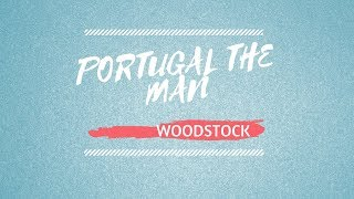 Download Lagu Portugal The man -  Woodstock (Full Album 2017) Gratis STAFABAND