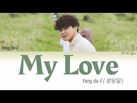 Download Yang Da Il양다일 _ My Love   s Han/Roman/Eng  Color Coded s Mp4 baru