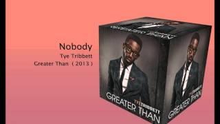 Nobody- Tye Tribbett *with lyrics*