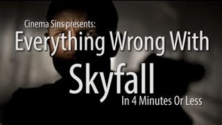 Skyfall - Everything Wrong With Skyfall In 4 Minutes Or Less