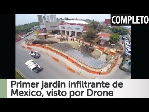 Arne aus den Ruthen: Primer jardin infiltrante de Mexico, visto por Drone [COMPLETO]