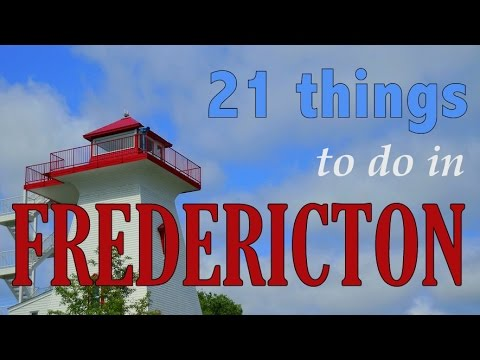 21 Things to do in Fredericton New Brunswick Canada | Attractions Travel Guide