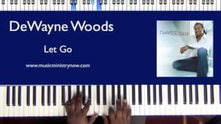 Watch Dewayne Woods Let Go video
