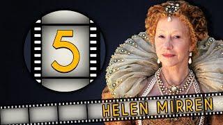 Top FIVE Helen Mirren Roles - Fanatic 5