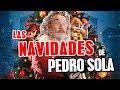 La Navidad para Pedro Sola