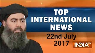 Top International News | 22nd July, 2017 | 05:00 PM - India TV