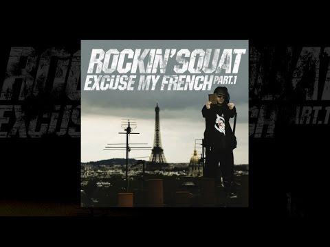 Rockin' Squat - Excuse my french Vol.1 (Album complet)
