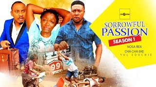 Sorrowful Passion Nigerian Movie [Season 1] - Chacha Eke, Yul Edochie