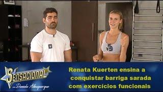 Renata Kuertenu200b ensina a conquistar barriga sarada com exercícios funcionais