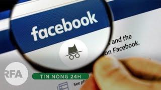 Tin nóng 24H | Facebook phải định danh tài khỏan người dùng tại Việt Nam