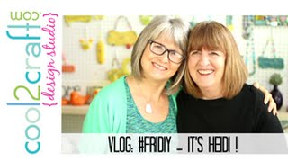 Vlog: #friDIY - Heidi Visits the Studio