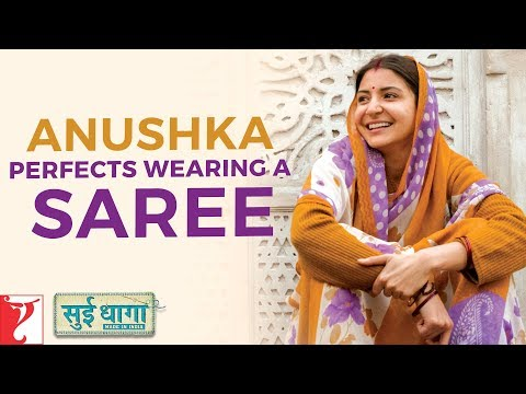 Anushka perfects wearing a saree | Sui Dhaaga - Made in India | Anushka Sharma | Varun Dhawan