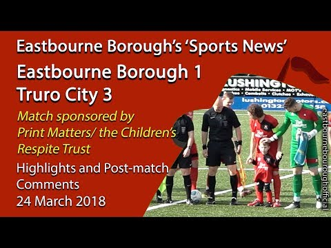 'Sports News': Eastbourne Borough 1 Vs 3 Truro City – Vanaram National League South Highlights