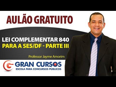 Lei Complementar 840 - Presencial SES/DF - Jayme Amorim Parte III