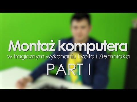 Montaż Komputera By Tivolt & Ziemniak - PART I