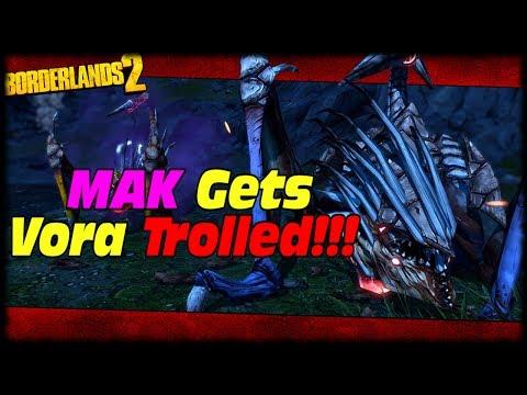 MAK Gets Trolled Into Fighting OP8 Vora Solo!!! Borderlands 2 OP8 Vora Solo Troll!