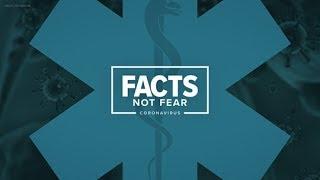 Coronavirus Coverage: Facts not fear