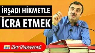 Mustafa KARAMAN - İrşadı Hikmetle İcra Etmek!