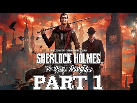 """Sherlock Holmes: The Devil's Daughter - Let's Play - Part 1 - """"Prey Tell"""""""