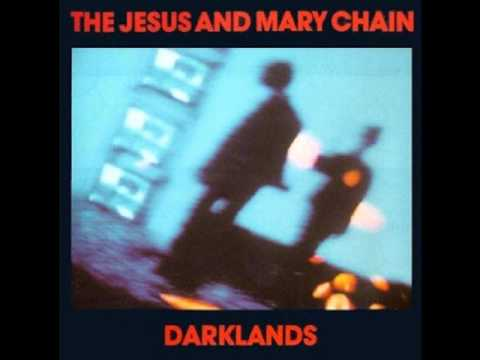 Jesus & Mary Chain - Darklands