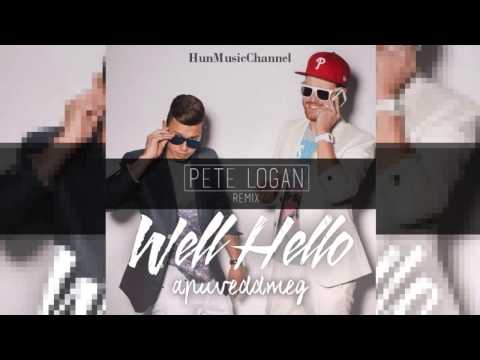 Wellhello - Apuveddmeg (Pete Logan Remix)