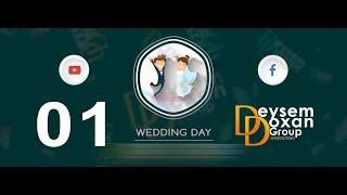 يوم الزفاف / 01 Wedding Day by Deysem Doxan group