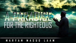 A Paradise For The Righteous ᴴᴰ ┇ Quran Recitation ┇ by Maryam Masud Laam ┇ TDR Production ┇