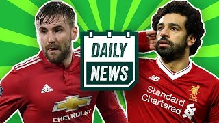 Transfer: Shaw to leave United, Mo Salah close to breaking PL record & more   Daily Football News
