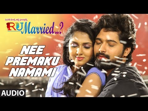 Nee Premaku Namami Full Audio Song || RU Married…? || Mourya,Charisma,Venkatraju
