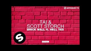 TAI & Scott Storch - Brick Wall Ft. Hell Yes