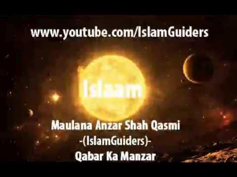 Maulana Anzar Shah Qasmi   IslamGuiders)   Qabar Ka Manzar
