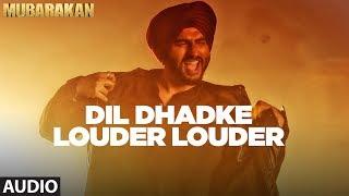 Dil Dhadke Louder Louder Full Audio Song l MUBARAKAN |Anil Kapoor | Arjun Kapoor | Ileana | Athiya