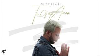 Messiah - Te Dejaste Amar [Official Audio]