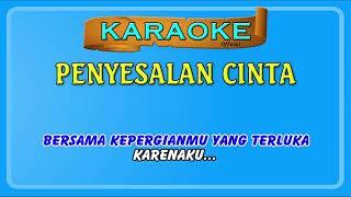 PENYESALAN CINTA ~ karaoke
